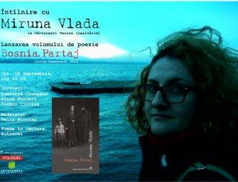 Lansarea volumului Bosnia. Partaj, de Miruna Vlada, la Cărtureşti Verona