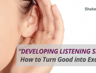 DEVELOPING LISTENING SKILLS or How to Turn Good into Excellent workshop