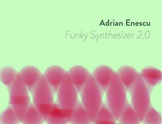 Adrian Enescu, Funky Synthesizer 2.0