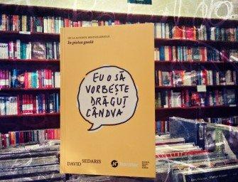 Eu o să vorbește drăguț cândva, de David Sedaris