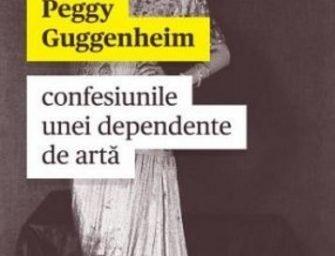 Confesiunile unei dependente de artă, de Peggy Guggenheim