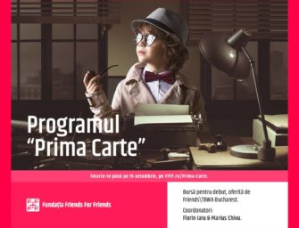 "Fundatia Friends for Friends lansează Programul ""PRIMA CARTE"""