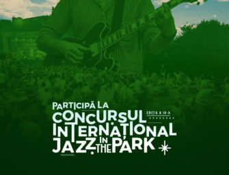 Start înscrieri la Concursul Internațional Jazz in the Park