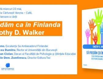 Lansare de carte: Să predăm ca în Finlanda, de Timothy D. Walker