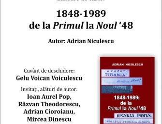 Lansare de carte: Adrian Niculescu, 1848-1989: De la Primul la Noul '48