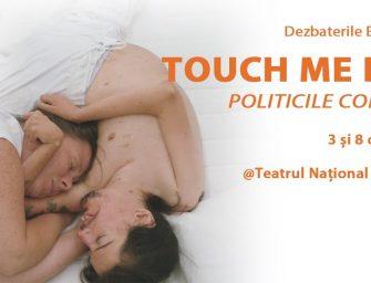 Turneul Universitar de Dezbateri TOUCH ME NOT – POLITICILE CORPULUI  ajunge la București, în 3 și 8 octombrie 2019