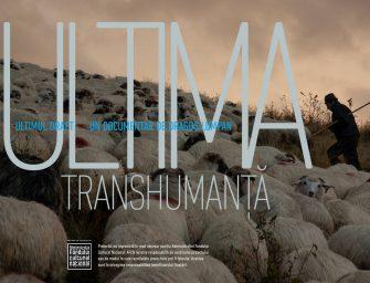 """Documentarul """"Ultima transhumanţă"""" e aproape gata!"""
